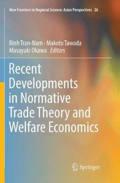 Recent Developments in Normative Trade Theory and Welfare Economics - Binh Tran-Nam