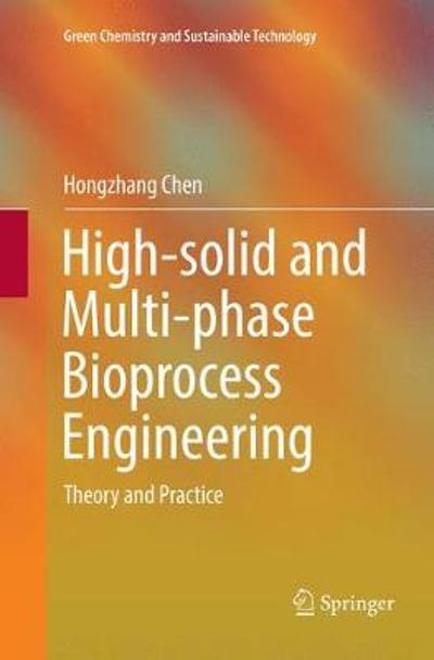 High-solid and Multi-phase Bioprocess Engineering - Hongzhang Chen