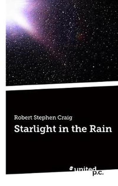 Starlight in the Rain - Robert Stephen Craig