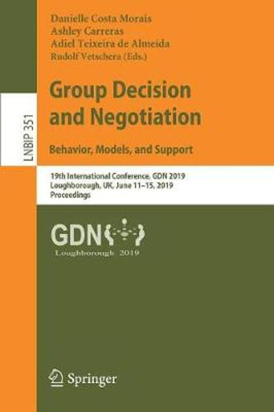 Group Decision and Negotiation: Behavior, Models, and Support - Danielle Costa Morais