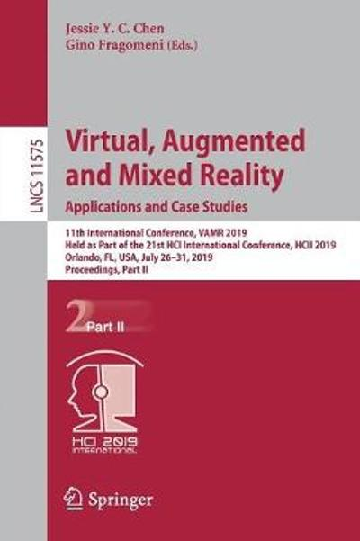 Virtual, Augmented and Mixed Reality. Applications and Case Studies - Jessie Y.C. Chen