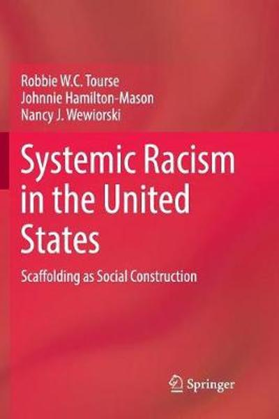 Systemic Racism in the United States - Robbie W.C. Tourse