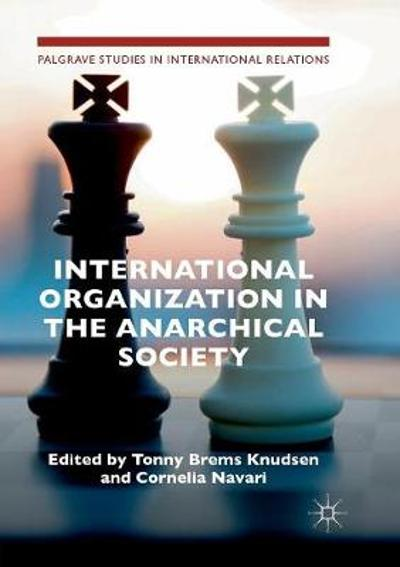 International Organization in the Anarchical Society - Tonny Brems Knudsen