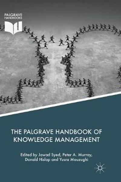 The Palgrave Handbook of Knowledge Management - Jawad Syed