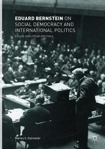 Eduard Bernstein on Social Democracy and International Politics - Eduard Bernstein