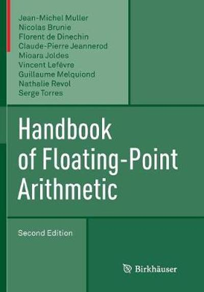 Handbook of Floating-Point Arithmetic - Jean-Michel Muller
