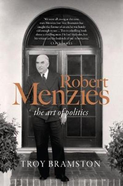 Robert Menzies - Troy Bramston