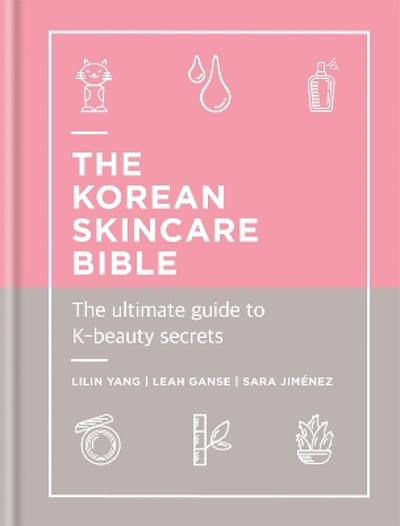 The Korean Skincare Bible - Lilin Yang