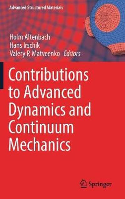 Contributions to Advanced Dynamics and Continuum Mechanics - Holm Altenbach