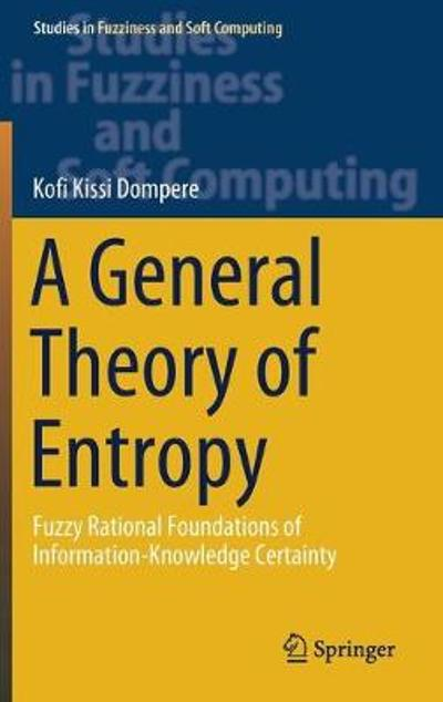 A General Theory of Entropy - Kofi Kissi Dompere