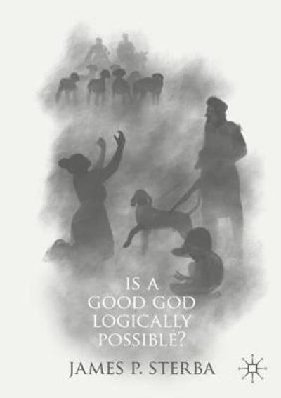 Is a Good God Logically Possible? - James P. Sterba