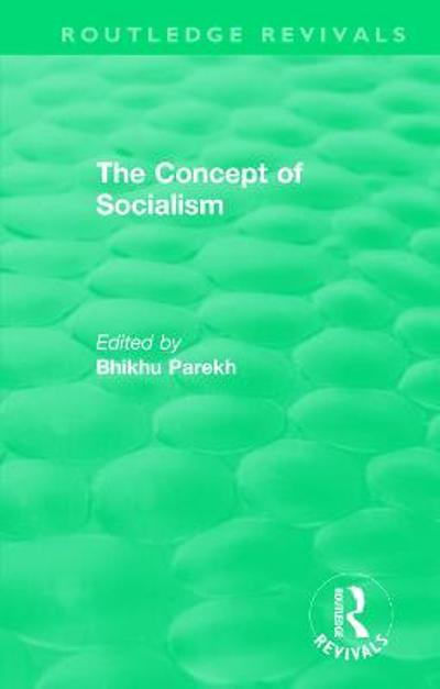 : The Concept of Socialism (1975) - Bhikhu Parekh