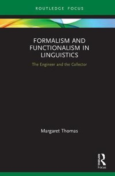 Formalism and Functionalism in Linguistics - Margaret Thomas