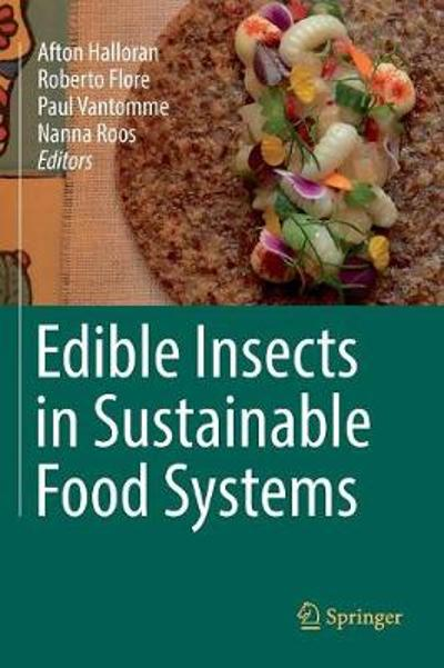 Edible Insects in Sustainable Food Systems - Afton Halloran