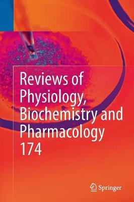 Reviews of Physiology, Biochemistry and Pharmacology Vol. 174 - Bernd Nilius