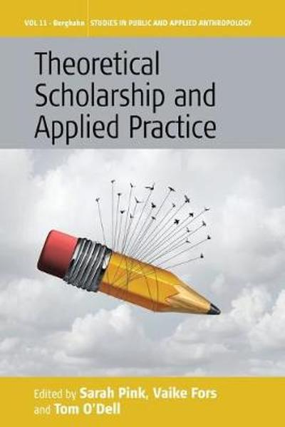 Theoretical Scholarship and Applied Practice - Sarah Pink