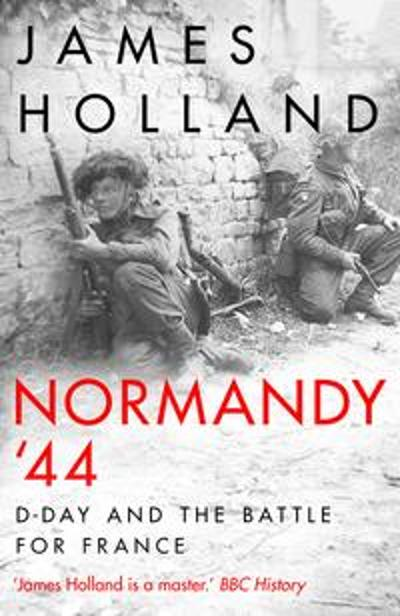 Normandy '44 - James Holland