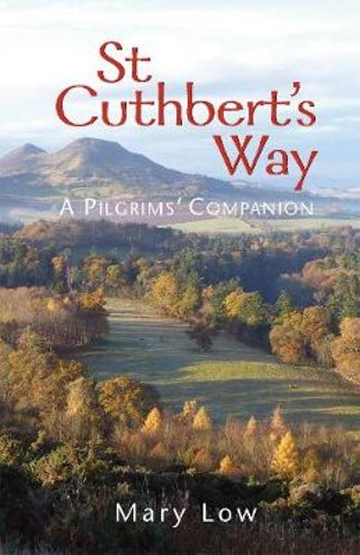 St Cuthbert's Way - 2019 edition - Mary Low