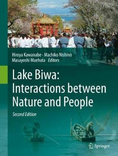 Lake Biwa: Interactions between Nature and People - Hiroya Kawanabe
