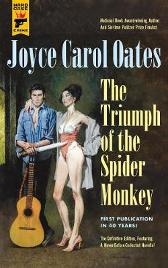 Triumph of the Spider Monkey - Joyce Carol Oates