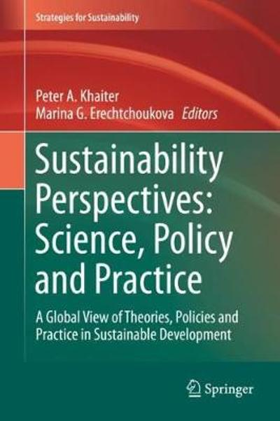 Sustainability Perspectives: Science, Policy and Practice - Peter A. Khaiter