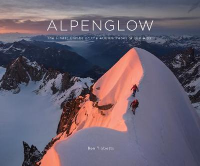 ALPENGLOW - THE FINEST CLIMBS ON THE 4000M PEAKS OF THE ALPS -