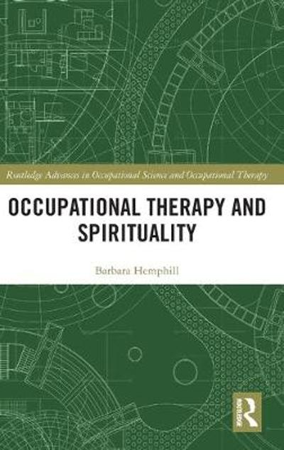 Occupational Therapy and Spirituality - Barbara Hemphill