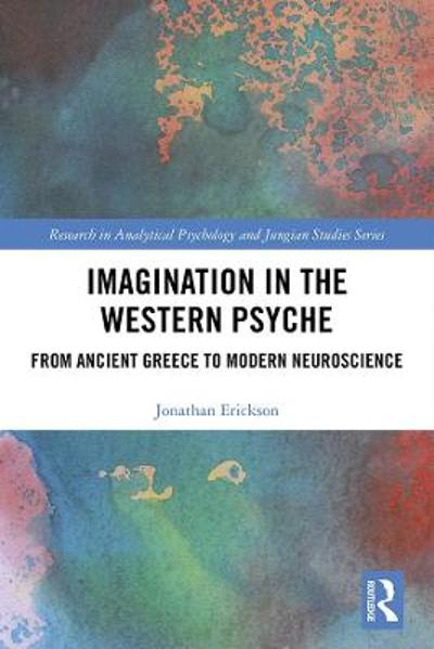 Imagination in the Western Psyche - Jonathan Erickson