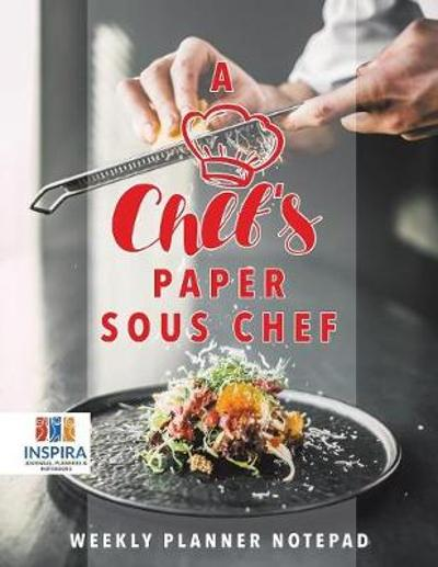 A Chef's Paper Sous Chef Weekly Planner Notepad - Planners & Notebooks Inspira Journals