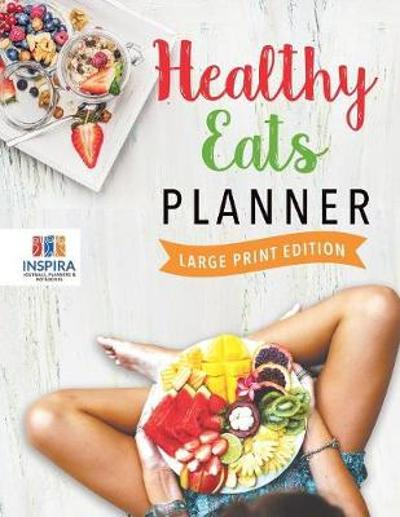 Healthy Eats Planner Large Print Edition - Planners & Notebooks Inspira Journals