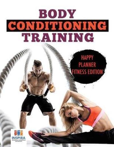 Body Conditioning Training Happy Planner Fitness Edition - Planners & Notebooks Inspira Journals