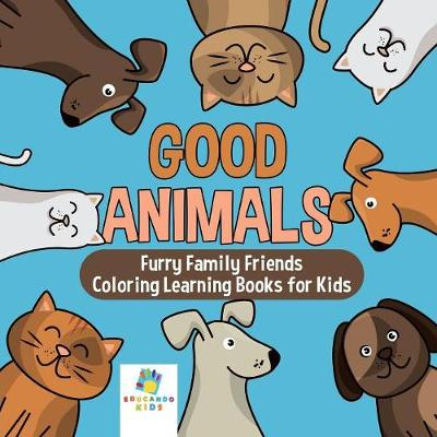 Good Animals Furry Family Friends Coloring Learning Books for Kids - Educando Kids
