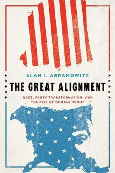 The Great Alignment - Alan I. Abramowitz