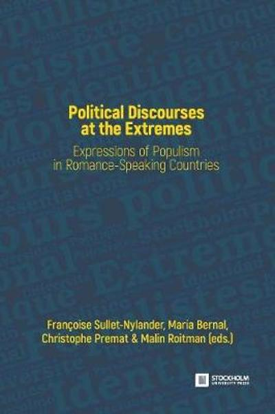 Political Discourses at the Extremes - Francoise Sullet-Nylander