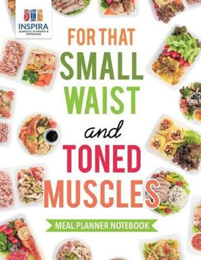 For That Small Waist and Toned Muscles Meal Planner Notebook - Planners & Notebooks Inspira Journals
