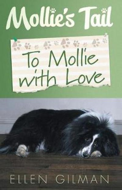 Mollie's Tail: To Mollie With Love - Ellen Gilman
