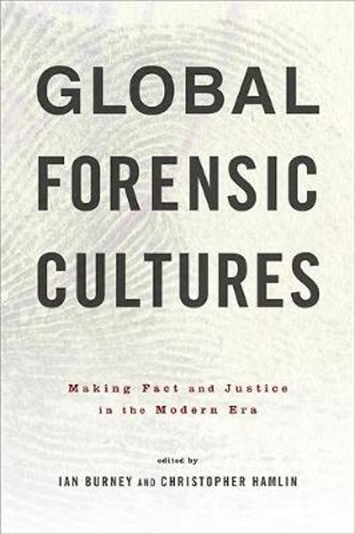 Global Forensic Cultures - Ian Burney