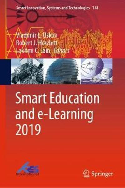 Smart Education and e-Learning 2019 - Vladimir L. Uskov
