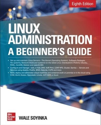 Linux Administration: A Beginner's Guide, Eighth Edition - Wale Soyinka