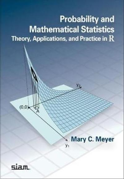 Probability and Mathematical Statistics - Mary C. Meyer