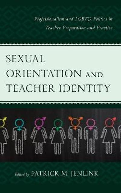 Sexual Orientation and Teacher Identity - Patrick M. Jenlink