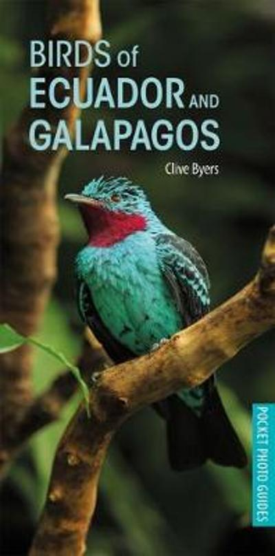 Birds of Ecuador and Galapagos - Clive Byers