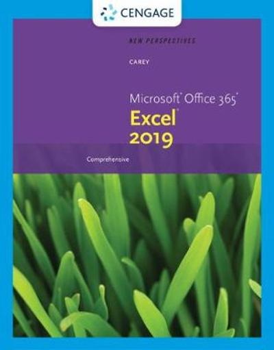 New Perspectives Microsoft (R) Office 365 (R) & Excel 2019 Comprehensive - Patrick Carey