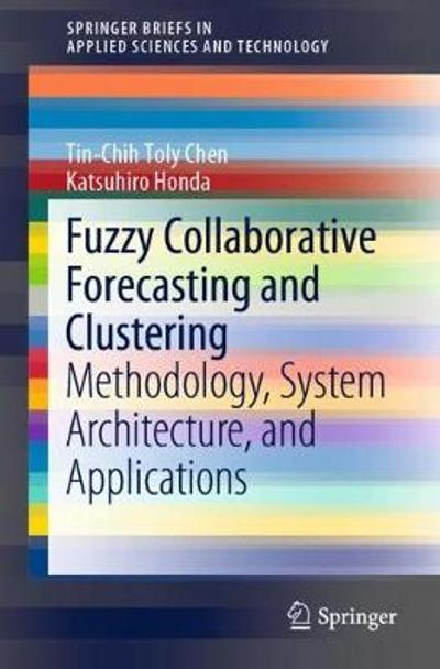 Fuzzy Collaborative Forecasting and Clustering - Tin-Chih Toly Chen