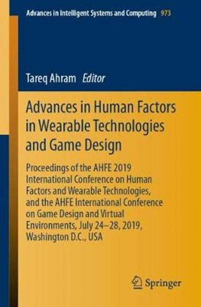 Advances in Human Factors in Wearable Technologies and Game Design - Tareq Ahram