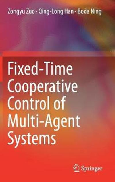 Fixed-Time Cooperative Control of Multi-Agent Systems - Zongyu Zuo