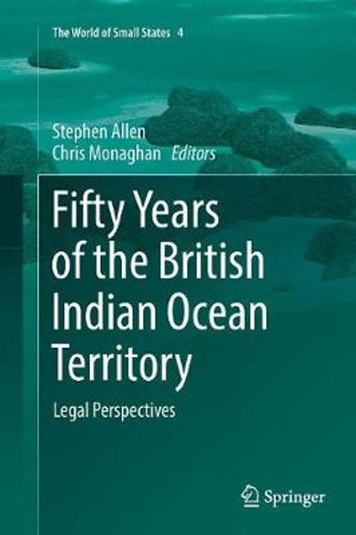 Fifty Years of the British Indian Ocean Territory - Stephen Allen