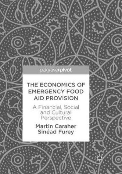 The Economics of Emergency Food Aid Provision - Martin Caraher