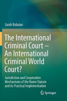 The International Criminal Court - An International Criminal World Court? - Sarah Babaian