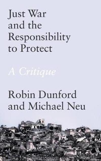 Just War and the Responsibility to Protect - Robin Dunford